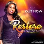 Laydee Ruth – Restore [New Song] | @laydeeruth