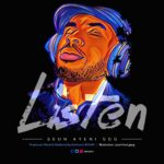 Seun Ayeni GGG – Listen [New Song]
