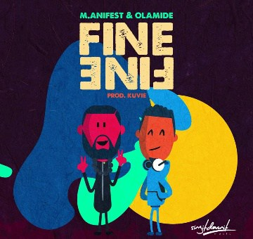 M.anifest - Fine Fine ft. Olamide mp3