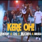 Masterkraft – Kere Oh! ft. CDQ, Magnito & Broda Shaggi [New Video]
