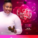 Naomi Classik – Quality Love [New Music] | @naomiclassik