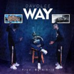 Davolee – Way [New Music]