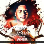 Princewill – Jesus Take The Wheel [New Song]   @agbazue_prince