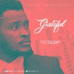 Quiz tha Great – Grateful [New Song]