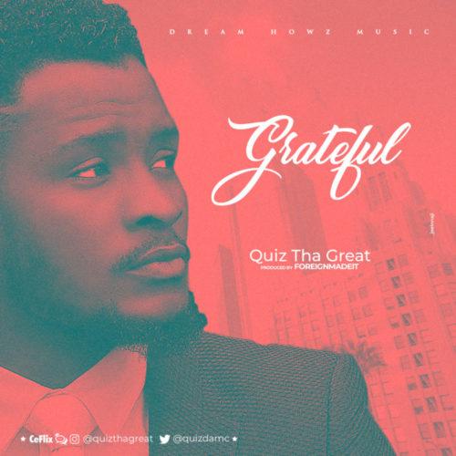 Quiz Tha Great Grateful New Song Naijamusic
