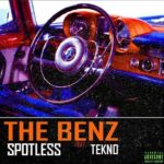 Spotless – The Benz ft. Tekno [New Music]