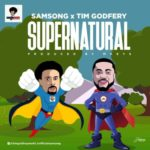 Samsong – Supernatural ft. Tim Godfrey [New Song]