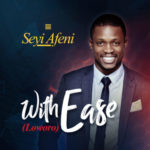 Seyi Afeni – Lowowo (With Ease) [New Song]