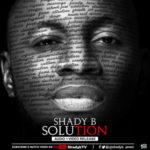 Shady B – Solution [New Song+Video]