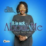 Tina Chris – It Is Not About Me [New Music]