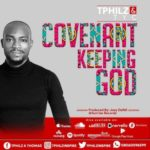 Tphilz – Covenant Keeping God ft. TYC [New Song]