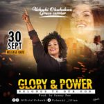 Uchechi Grace Carrier – Glory & Power [New Song] | @uchechi_lilian