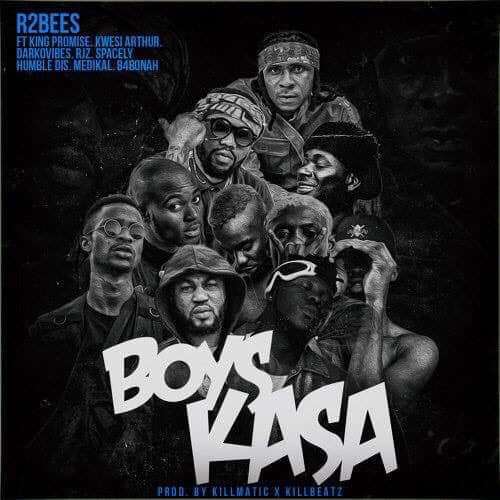 R2Bees ft. King Promise, Kwesi Arthur, Darkovibes, RJZ, Spacely, Humble Dis, Medikal & B4Bonah - Boys Kasa
