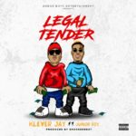 Klever Jay – Legal Tender ft. Junior Boy [New Music]