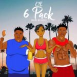 Efe – 6 Pack [New Music]