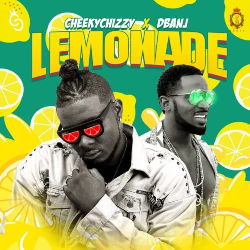 CheekyChizzy x D'Banj - Lemonade
