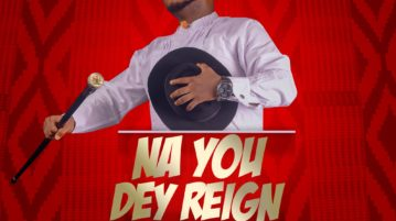 Princewill - Na You Dey Reign