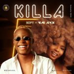 Soft – Killa ft. Yemi Alade [Audio + Video]
