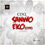 CDQ – Sanwo Eko (Oya) [New Music]