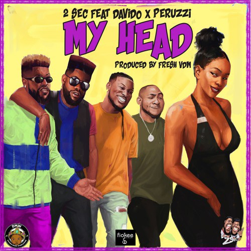 2Sec - My Head ft. Davido & Peruzzi mp3
