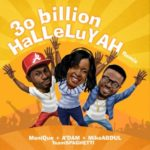 Spaghetti Records – 30 Billion Halleluyah ft. Mike Abdul, Monique & A'dam [Remix]