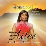 Minister Aitee – My Hiding Place [New Song] | @aiteesings1