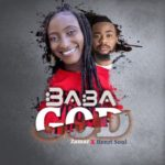 Zamar – Baba God ft. Henrisoul [New Song] | @official_zamar-henrisoul