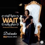 Debanke – Wait [Audio] | @debanke_official