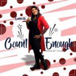 Ernieola – Count Enough [Song] | @ernieolaolusoga