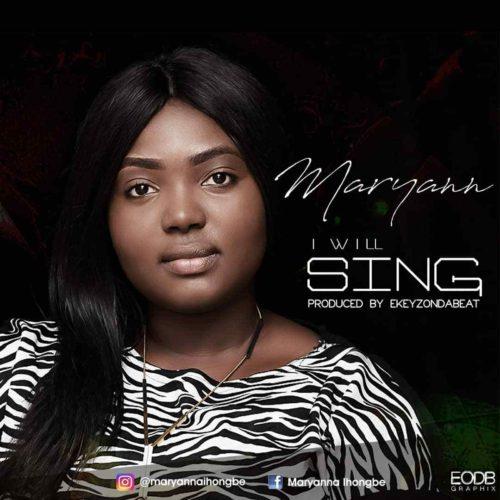 I Will Sing [New Song] @ihongbemaryanna