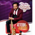 Newton Sax – Attitude for Gratitude (Praise Medley) [New Song] | @newtonsax