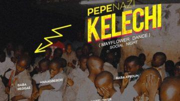 Pepenazi - Kelechi mp3