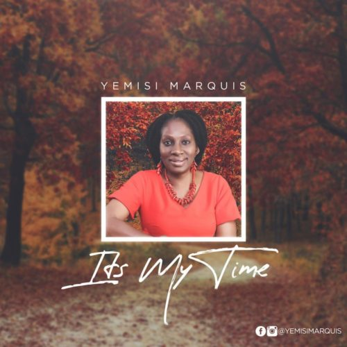 Yemisi Marquis - It's My Time