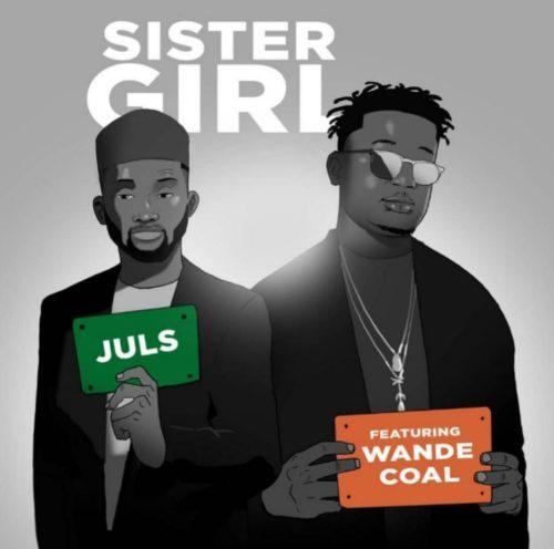 Juls ft. Wande Coal - sister girl mp3