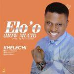 Khelechi – Eloo(How Much) [Audio] | @innoriano