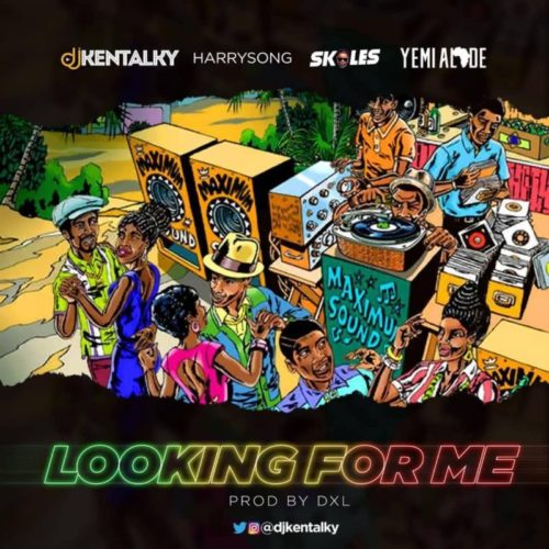 DJ Kentalky ft. Harrysong, Skales & Yemi Alade – Looking For Me mp3