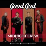 Midnight Crew – Good God [New Music]