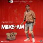 Oritse Femi – Make Am [New Music]
