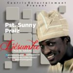 Pst. SunnyPraiz – Ijesumhe (My God) [New Song]