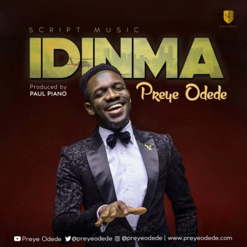 Preye Odede - Idinma (You Are Good)