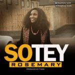 Rosemary – Sotey [Song]