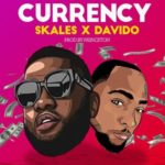 Skales – Currency ft. Davido [New Music]