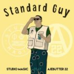Studio Magic – Standard Guy ft. Ajebutter22 [New Music]