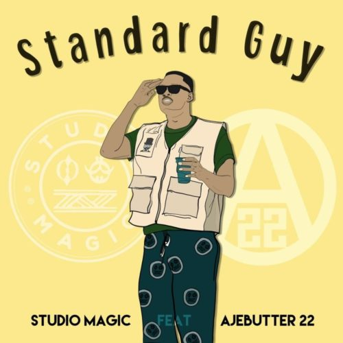Studio Magic - Standard Guy ft. Ajebutter22 mp3