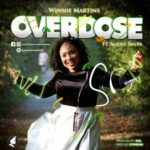 Winnie Martins – Overdose ft Agent Snypa [New Song] | @winniemartins2