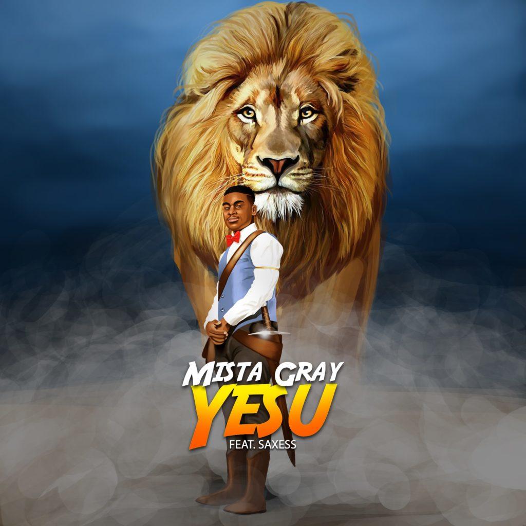 Mista Gray - Yesu (Jesus) ft Saxess