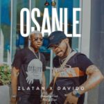 Zlatan – Osanle ft. Davido [New Music]