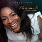 Adebola Udoh – Awamaridi [New Song] | @adebolaudoh