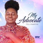 Tolu Onakpoya – My Advocate [New Song] | @toluonakpoya