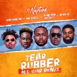 DJ Neptune – Tear Rubber (All Star Remix) ft. Mayorkun, Mr Eazi, Duncan Mighty & Afro B [New Music]